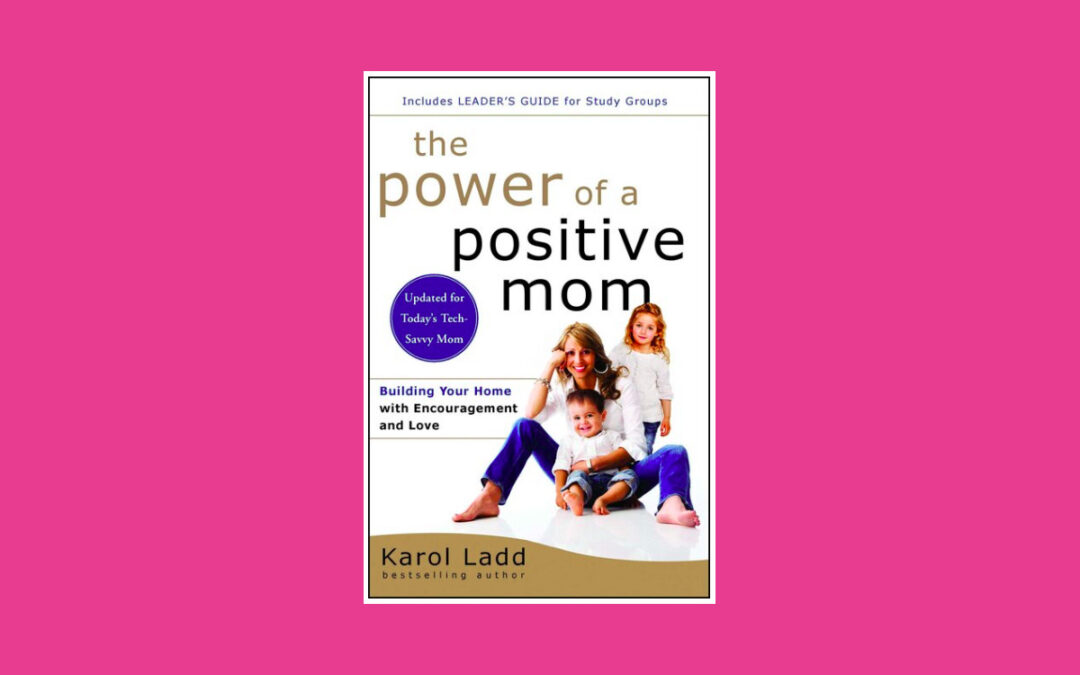 Review: The Power Of A Positive Mom